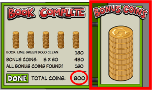Now you are done! If you found all of the coins you get a bonus. Now instead of getting just 200 coins, you will get 800 coins!